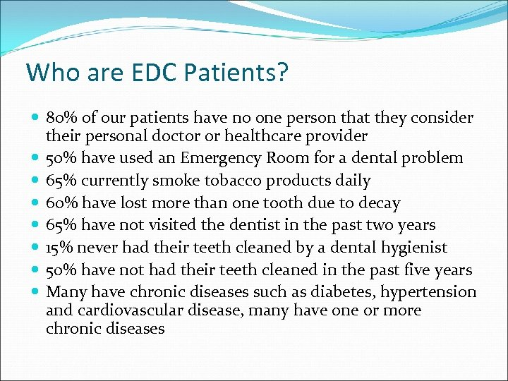 Who are EDC Patients? 80% of our patients have no one person that they