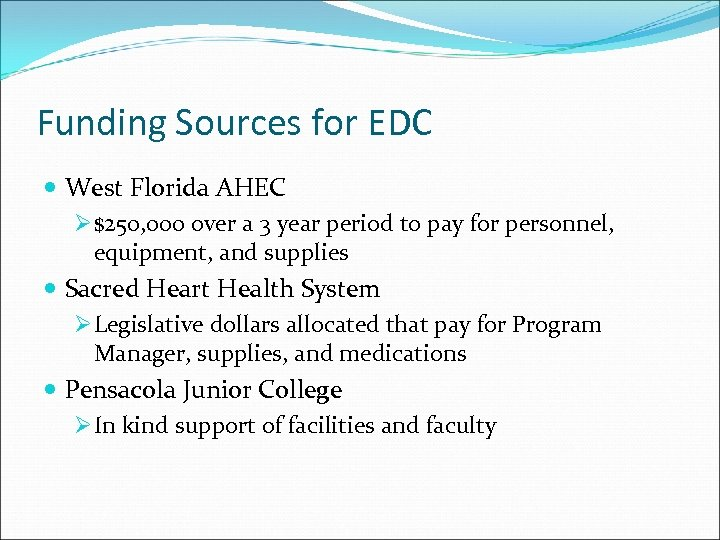 Funding Sources for EDC West Florida AHEC Ø $250, 000 over a 3 year