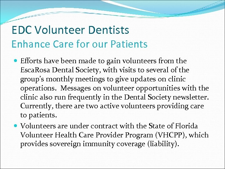 EDC Volunteer Dentists Enhance Care for our Patients Efforts have been made to gain