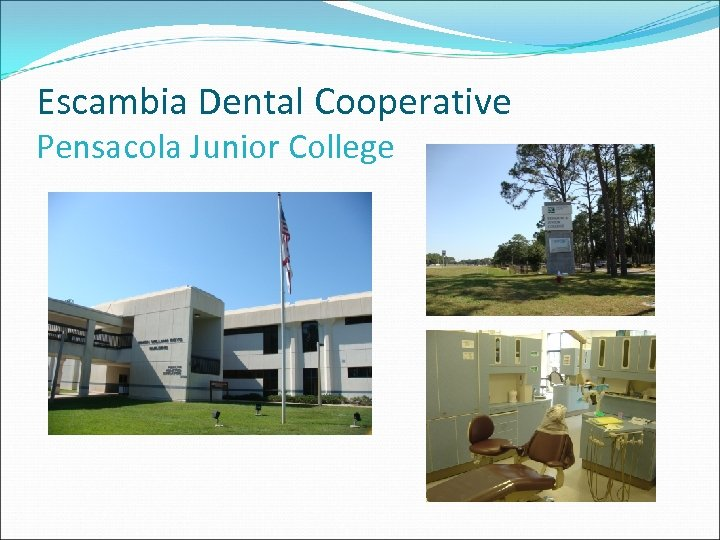 Escambia Dental Cooperative Pensacola Junior College