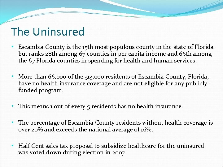 The Uninsured • Escambia County is the 15 th most populous county in the