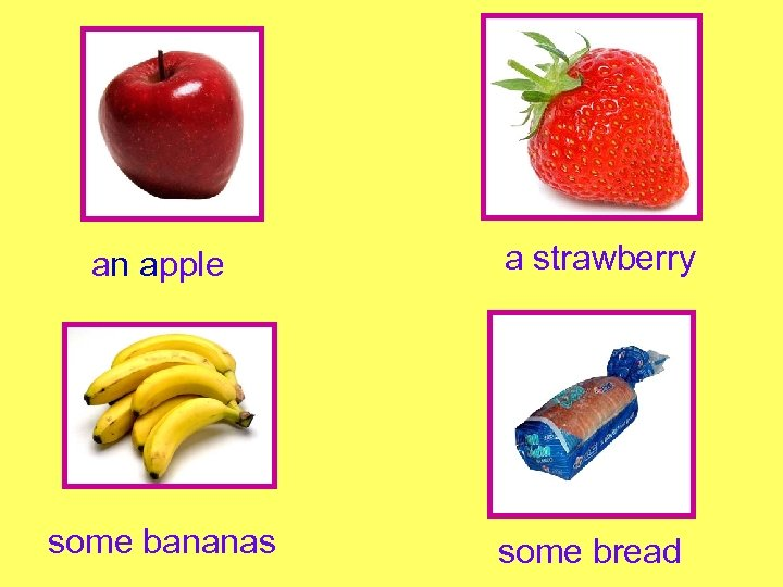 an apple a strawberry some bananas some bread