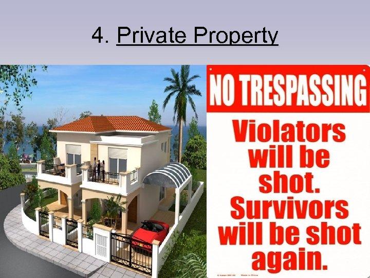 4. Private Property