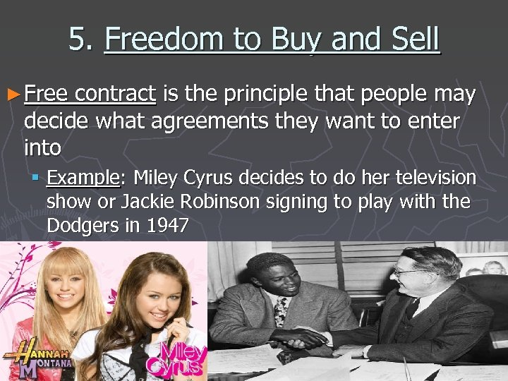 5. Freedom to Buy and Sell ► Free contract is the principle that people