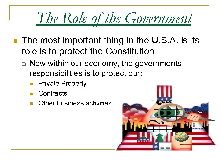 The Role of the Government n The most important thing in the U. S.