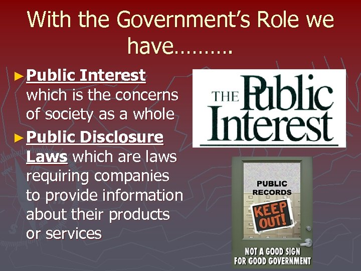 With the Government's Role we have………. ► Public Interest which is the concerns of