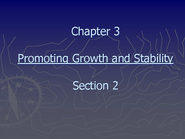Chapter 3 Promoting Growth and Stability Section 2