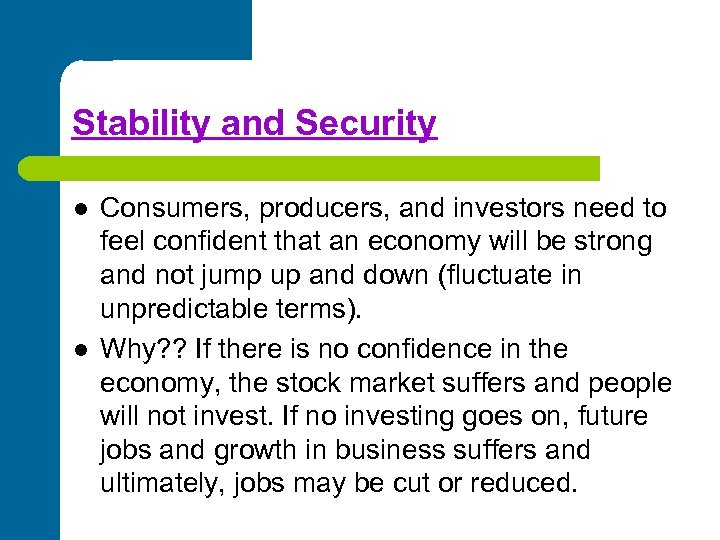 Stability and Security l l Consumers, producers, and investors need to feel confident that