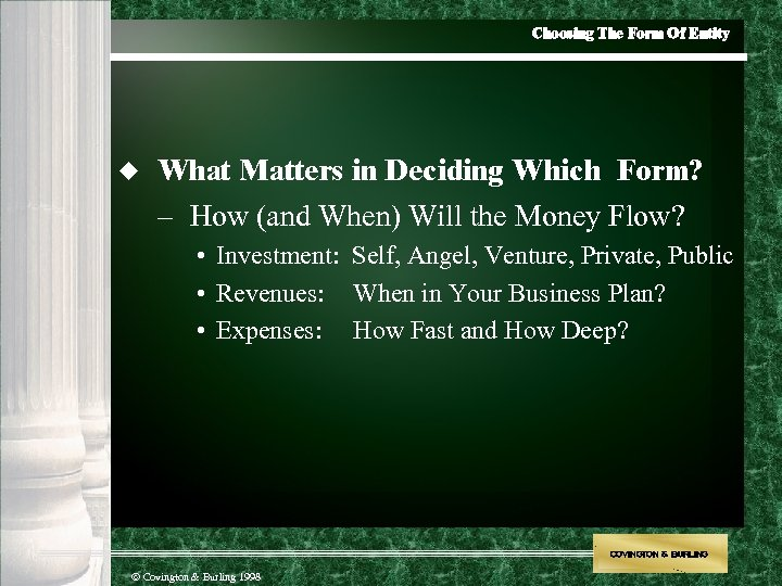 Choosing The Form Of Entity u What Matters in Deciding Which Form? – How
