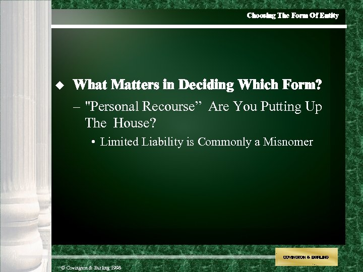 Choosing The Form Of Entity u What Matters in Deciding Which Form? –