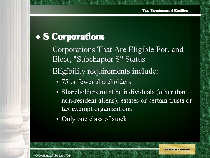 Tax Treatment of Entities u S Corporations – Corporations That Are Eligible For, and