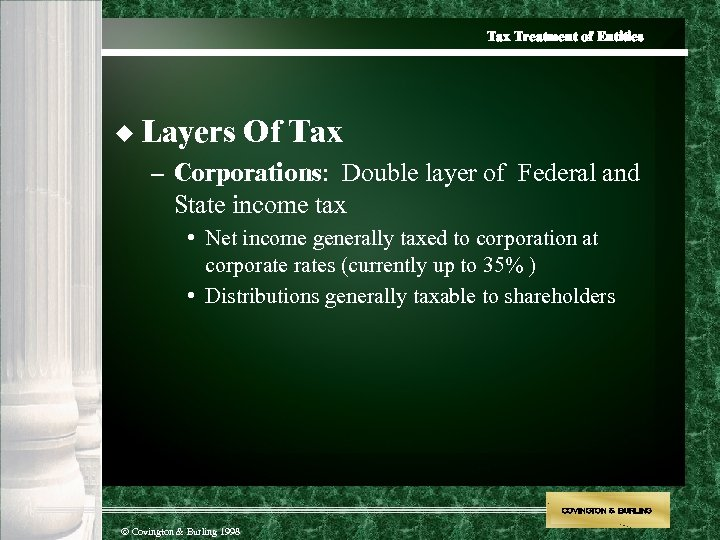 Tax Treatment of Entities u Layers Of Tax – Corporations: Double layer of Federal