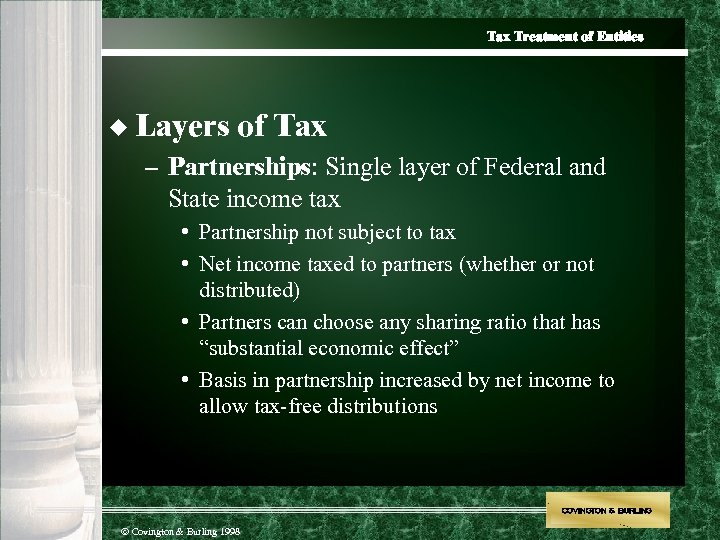 Tax Treatment of Entities u Layers of Tax – Partnerships: Single layer of Federal