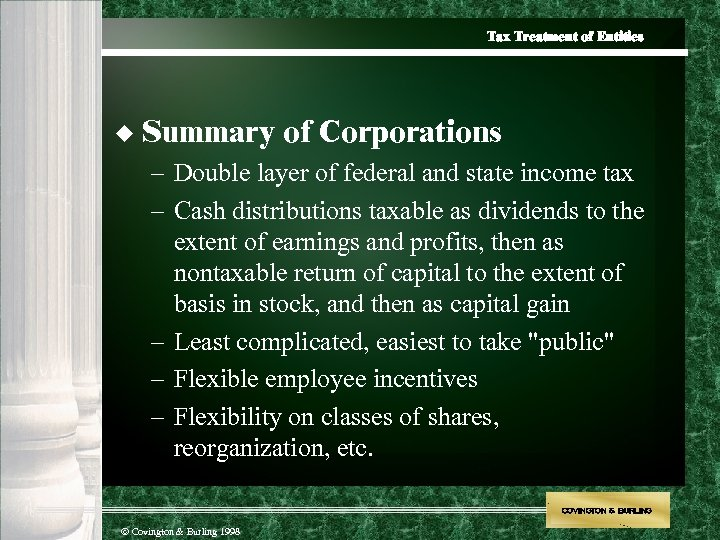 Tax Treatment of Entities u Summary of Corporations – Double layer of federal and