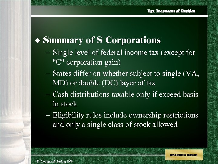 Tax Treatment of Entities u Summary of S Corporations – Single level of federal