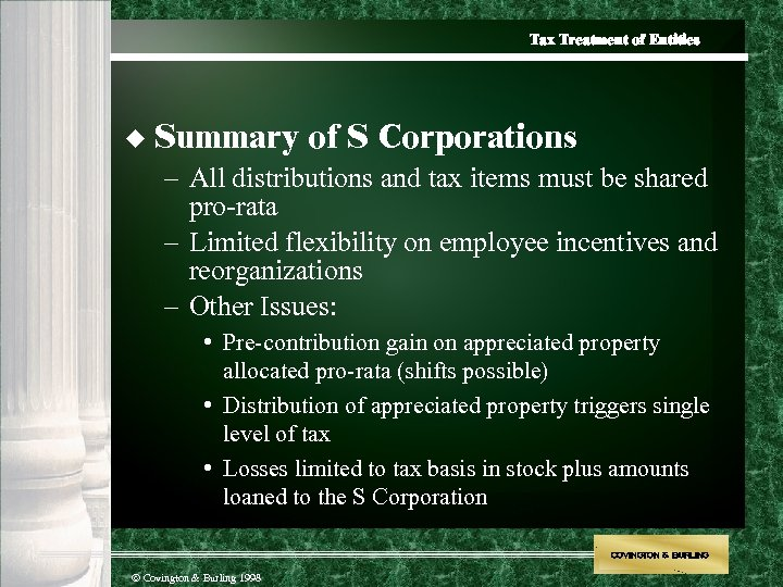 Tax Treatment of Entities u Summary of S Corporations – All distributions and tax