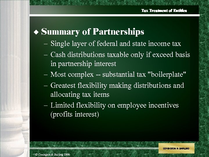Tax Treatment of Entities u Summary of Partnerships – Single layer of federal and