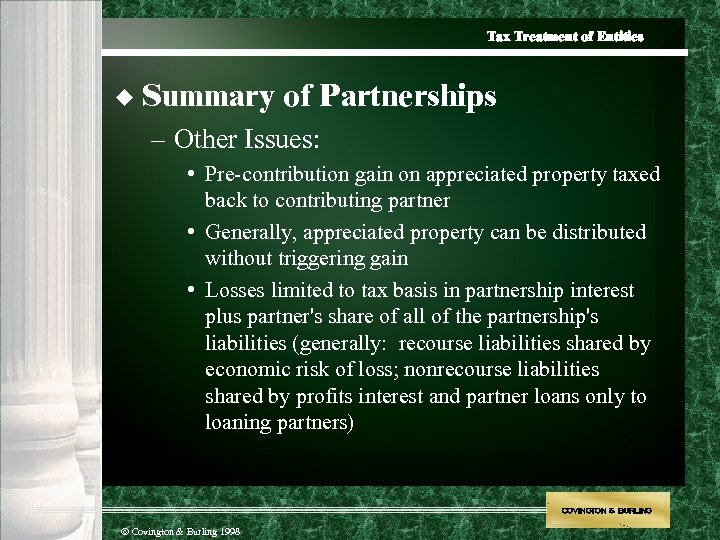 Tax Treatment of Entities u Summary of Partnerships – Other Issues: • Pre-contribution gain