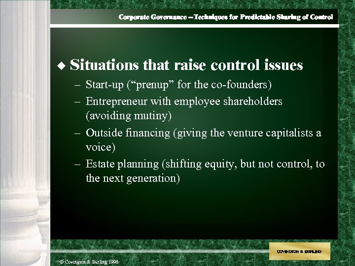 Corporate Governance --Techniques for Predictable Sharing of Control u Situations that raise control issues