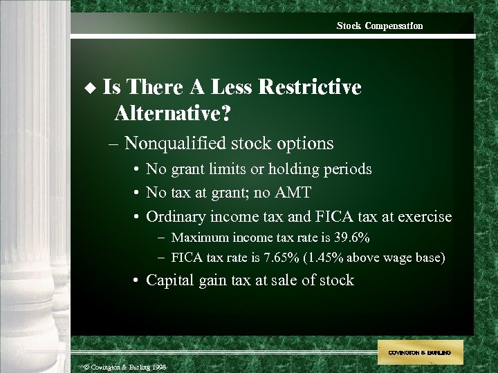 Stock Compensation u Is There A Less Restrictive Alternative? – Nonqualified stock options •