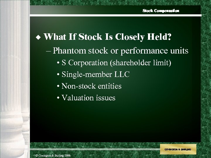 Stock Compensation u What If Stock Is Closely Held? – Phantom stock or performance