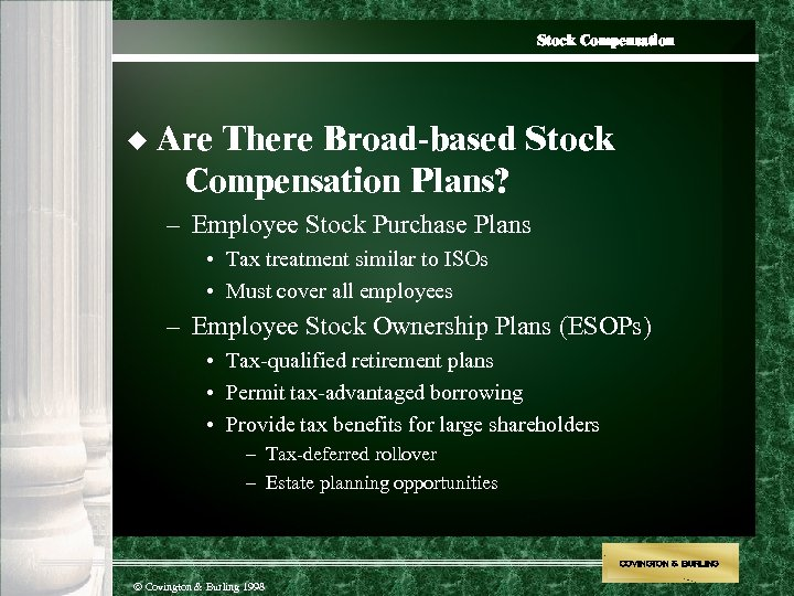 Stock Compensation u Are There Broad-based Stock Compensation Plans? – Employee Stock Purchase Plans