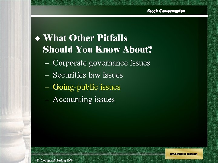 Stock Compensation u What Other Pitfalls Should You Know About? – Corporate governance issues
