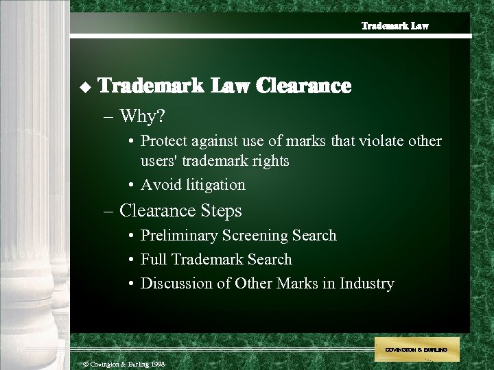 Trademark Law u Trademark Law Clearance – Why? • Protect against use of marks