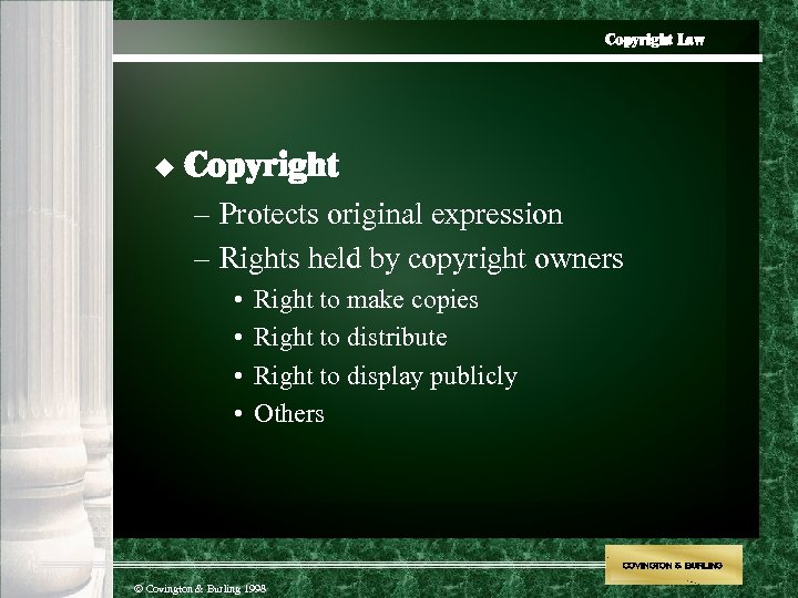Copyright Law u Copyright – Protects original expression – Rights held by copyright owners