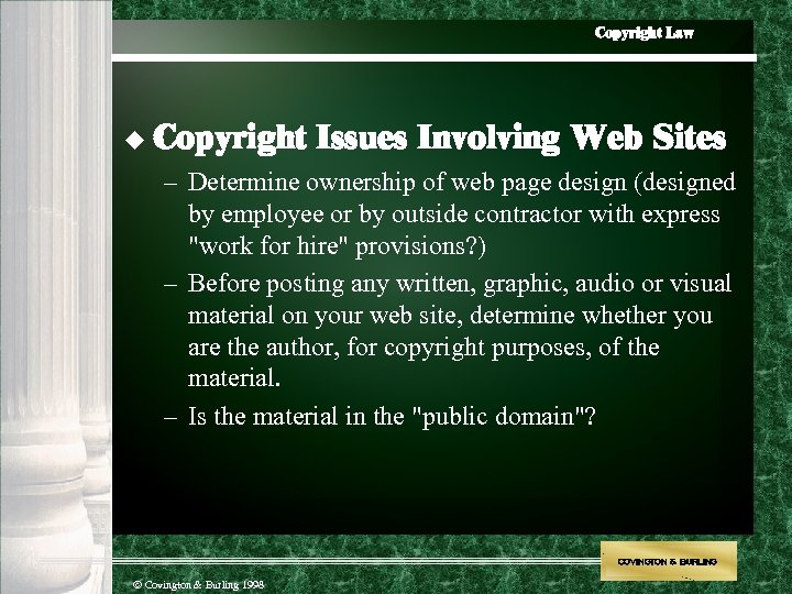 Copyright Law u Copyright Issues Involving Web Sites – Determine ownership of web page