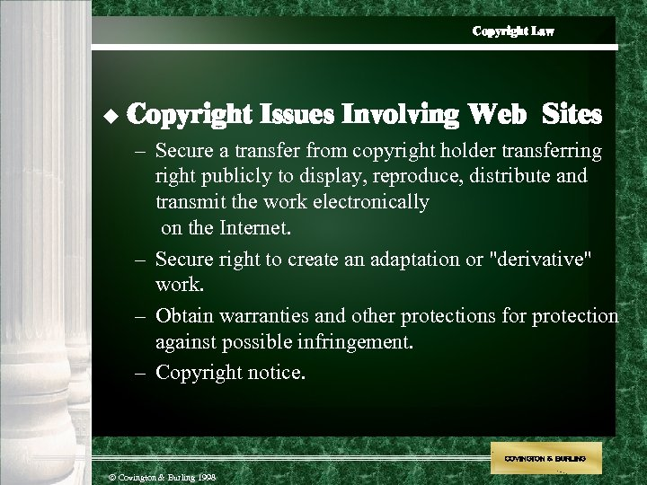 Copyright Law u Copyright Issues Involving Web Sites – Secure a transfer from copyright