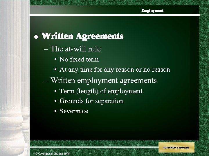 Employment u Written Agreements – The at-will rule • No fixed term • At
