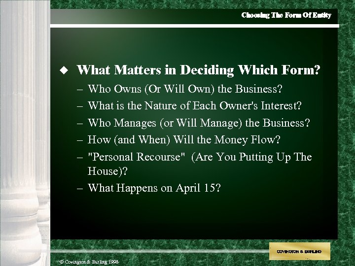 Choosing The Form Of Entity u What Matters in Deciding Which Form? – –