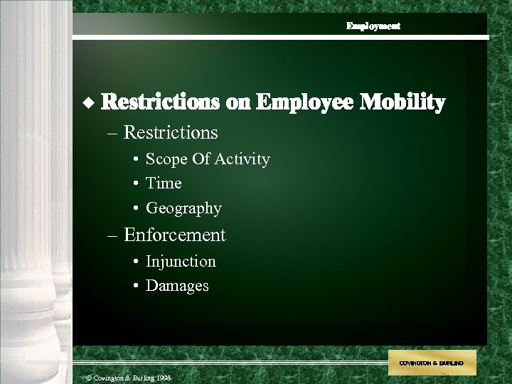 Employment u Restrictions on Employee Mobility – Restrictions • Scope Of Activity • Time