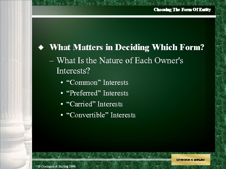 Choosing The Form Of Entity u What Matters in Deciding Which Form? – What