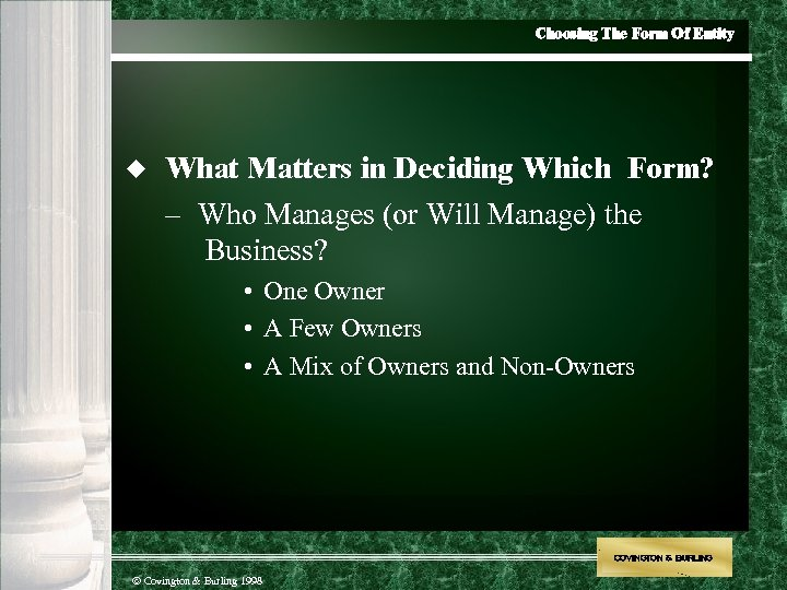 Choosing The Form Of Entity u What Matters in Deciding Which Form? – Who