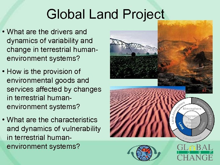Global Land Project • What are the drivers and dynamics of variability and change