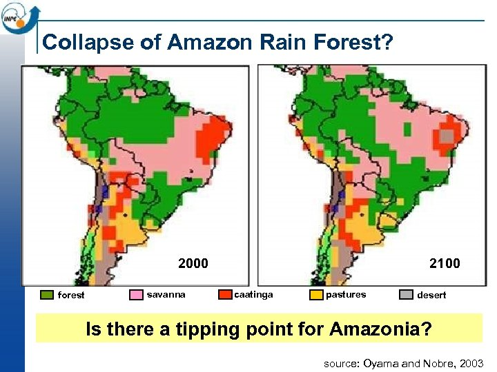 Collapse of Amazon Rain Forest? 2100 2000 forest savanna caatinga pastures desert Is there