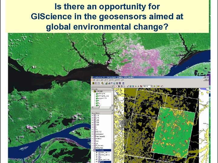 Is there an opportunity for EOGIScience in the geosensors aimed at data: benefits to
