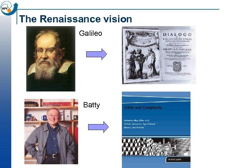 The Renaissance vision Galileo Batty