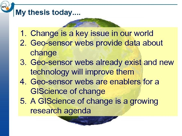 My thesis today. . 1. Change is a key issue in our world 2.