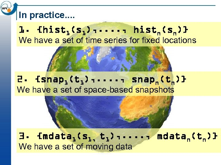 In practice. . 1. {hist 1(s 1), . . , histn(sn)} We have a