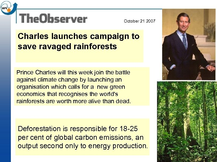 October 21 2007 Charles launches campaign to save ravaged rainforests Prince Charles will this