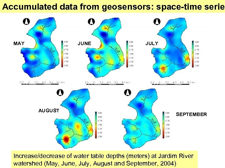 Accumulated data from geosensors: space-time series MAY JUNE AUGUST JULY SEPTEMBER Increase/decrease of water
