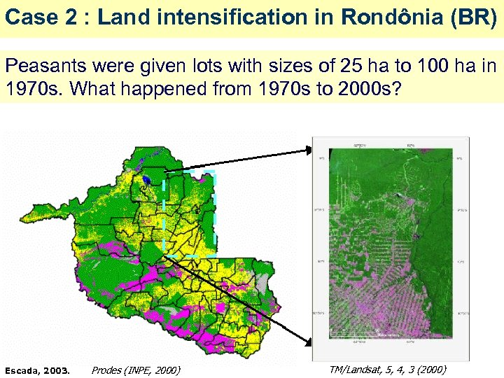 Case 2 : Land intensification in Rondônia (BR) Peasants were given lots with sizes