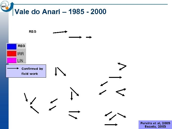 Vale do Anari – 1985 - 2000 REG Confirmed by field work Pereira et
