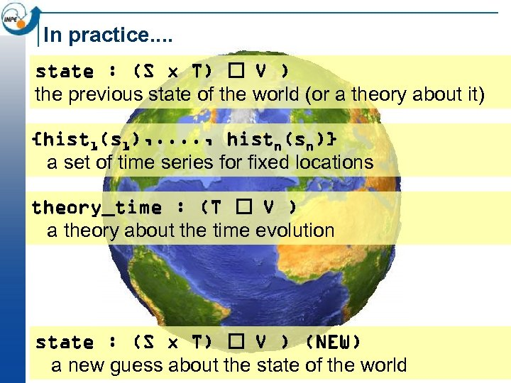 In practice. . state : (S x T) V ) the previous state of