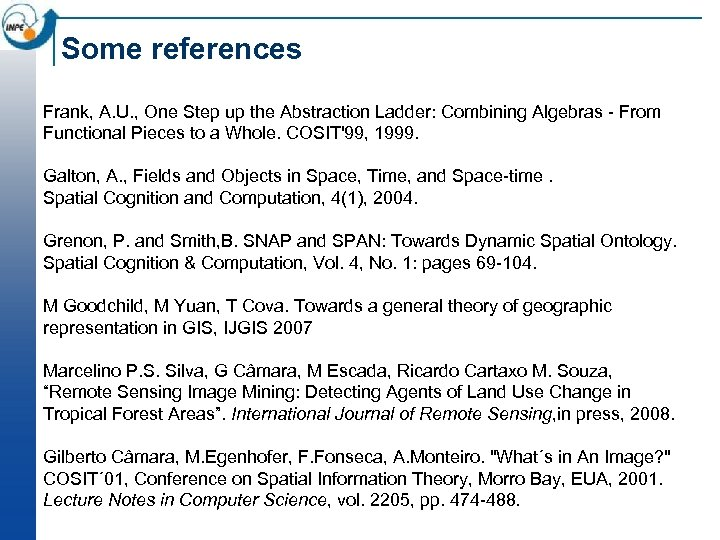 Some references Frank, A. U. , One Step up the Abstraction Ladder: Combining Algebras