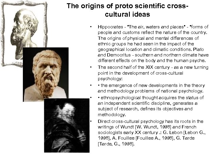 The origins of proto scientific crosscultural ideas • • • Hippocrates -
