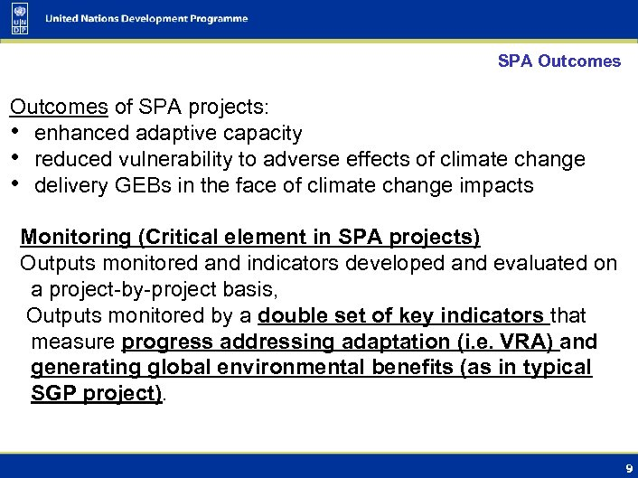 SPA Outcomes of SPA projects: • enhanced adaptive capacity • reduced vulnerability to adverse